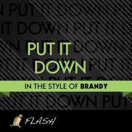 Put It Down (Originally by Brandy feat  Chris Brown) [Karaoke /  Instrumental] - Single by Flash