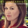 I'll Be Home for Christmas - Single, Kelly Clarkson