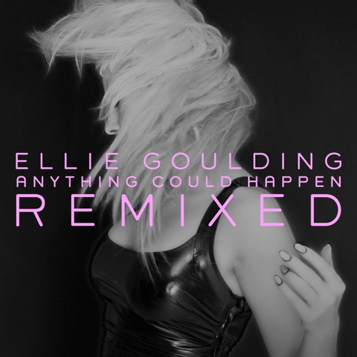 Ellie Goulding - Anything Could Happen (Remixed)