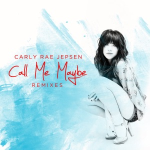 Call Me Maybe (Remixes) - EP Mp3 Download