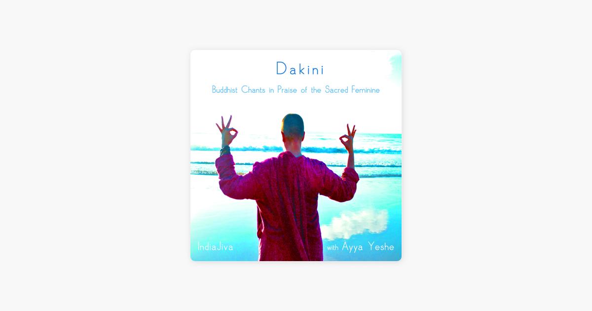 Dakini - Buddhist Chants in Praise of the Sacred Feminine (with Ayya  Yeshe) by Indiajiva & Ayya Yeshe