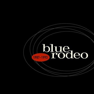 Blue Rodeo 1987-1993 - Blue Rodeo