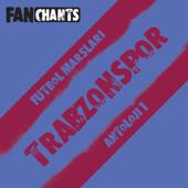 Trabzonspor Anthology I (Real Karadeniz Firtinasi Football / Soccer Songs)