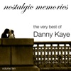 The Very Best of Danny Kaye - Nostalgic Memories, Vol. 10, Danny Kaye