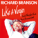 Richard Branson - Like a Virgin: Secrets They Won't Teach You at Business School