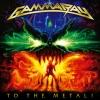 To the Metal! (Bonus Track Version), Gamma Ray