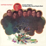 Charles Wright & Charles Wright & The Watts 103rd Street Rhythm Band - Express Yourself