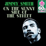 Jimmy Smith - On the Sunny Side of the Street (Remastered)