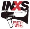 Pretty Vegas - Single, INXS