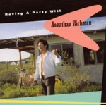 Jonathan Richman - She Doesn't Laugh at My Jokes