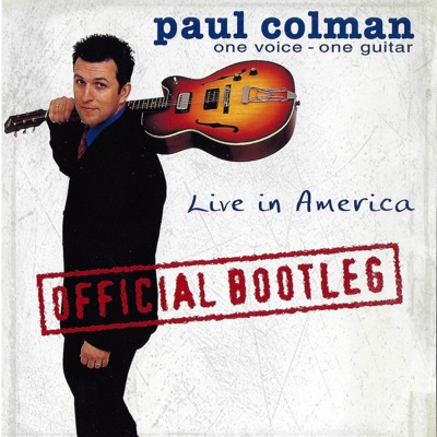 One Voice, One Guitar - Live in America (Official Bootleg) - Paul Colman