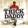 Back By Thug Demand, Trick Daddy