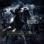 Kingdom of Sorrow - Hear This Prayer for Her
