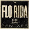 Good Feeling Remixes