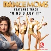 Icon U No U Luv It - Featured Music from Lifetime's Dance Moms - Single