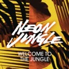 Neon Jungle - Welcome to the Jungle