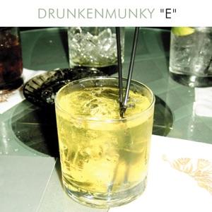 Drunkenmunky - E (Radio Edit)