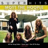 Mott the Hoople: Super Hits ジャケット写真