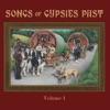 Songs of Gypsies Past, Vol. 1