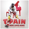 T-Pain - Best Love Song feat Chris Brown Song Lyrics