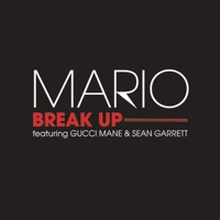 Break Up (feat. Gucci Mane & Sean Garrett) - Single - Mario