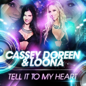 Cassey Doreen & Loona - Tell It to My Heart (Loona Edit)