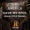 Save My Soul (Main Title Theme the Men Who Built America) - Blues Saraceno