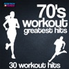 70 s Workout Greatest Hits 30 Workout Hits