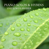 The Lord's Prayer-Piano Hymns