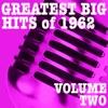 Greatest Big Hits of 1962, Vol. 2