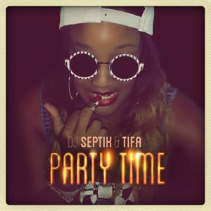 Dj Septik & Tifa - Party Time