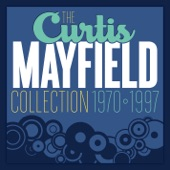The Curtis Mayfield Collection 1970 - 1997
