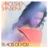 Traces of You, Anoushka Shankar