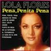 Pena, Penita, Pena, Lola Flores
