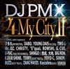 4 My City II (feat. 宇多丸、DABO、YOUNG DAIS、TWO-J、Mr. OZ、CHRiSTY、