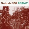 Buy Today by Galaxie 500 on iTunes (另類音樂)