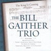 The Bill Gaither Trio - He Is Still the King of Kings