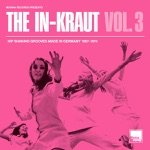 The In-Kraut, Vol. 3: Hip Shaking Grooves Made In Germany, 1967-1974