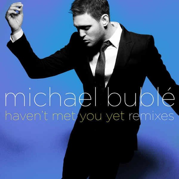 Haven't Met You Yet (Remixes) - EP