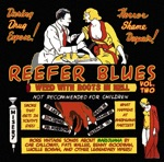 Reefer Blues: Vintage Songs About Marijuana, Vol. 2 (Remastered)