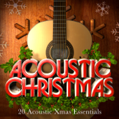 Acoustic Christmas Classics - 20 Acoustic Xmas Lounge Essentials