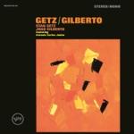 Stan Getz & João Gilberto - Só Danço Samba