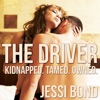 The Driver: Kidnapped. Owned. Tamed.: M/F Abduction Cuckolding Breeding Erotica (Unabridged)