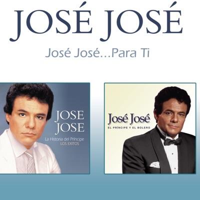 José José ... Para Ti - José José