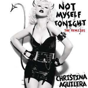 Not Myself Tonight (The Remixes) Mp3 Download