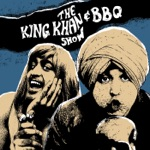 The King Khan & BBQ Show - Why Don't You Lie?
