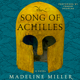 The Song of Achilles: A Novel (Unabridged) audiobook