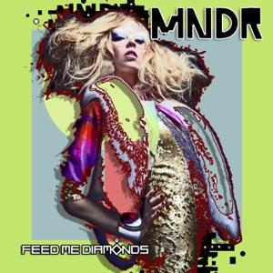 MNDR - Feed Me Diamonds