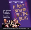 It Ain't Nothin' But the Blues (Original Broadway Cast) [Live]
