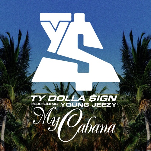 Ty Dolla $ign - My Cabana (feat. Young Jeezy) - Single